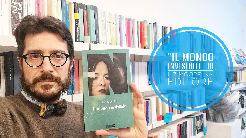 Il_mondo_invisibile_di_Liz_Moore